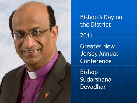Bishop's Day on the District 2011 Greater New Jersey Annual Conference Bishop Sudarshana Devadhar.