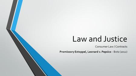 Law and Justice Consumer Law / Contracts Promissory Estoppel, Leonard v. Pepsico - Botz (2012)