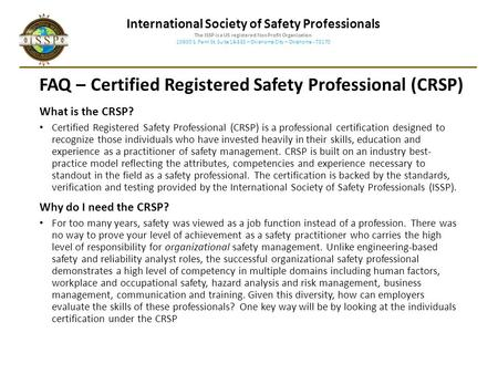 International Society of Safety Professionals The ISSP is a US registered Non Profit Organization 10600 S. Penn St. Suite 16-553 – Oklahoma City – Oklahoma.