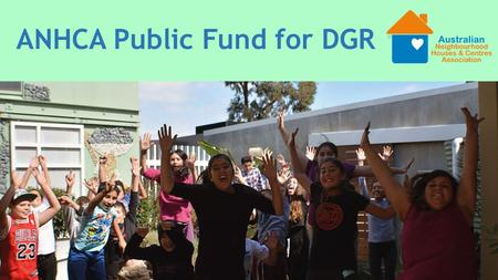 ANHCA Public Fund for DGR. Introductions and a little bit of history.