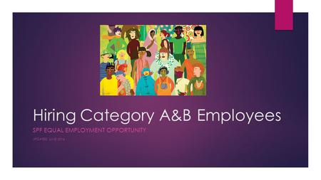 Hiring Category A&B Employees SPF EQUAL EMPLOYMENT OPPORTUNITY UPDATED JUNE 2016.