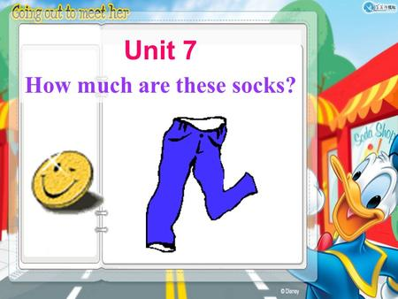 Unit 7 How much are these socks? Section A Period One.