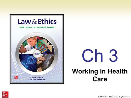© 2016 McGraw-Hill Education. All rights reserved. Ch 3 Working in Health Care.
