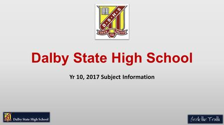 Dalby State High School Yr 10, 2017 Subject Information.