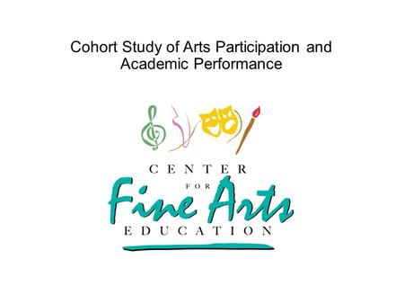 Cohort Study of Arts Participation and Academic Performance.