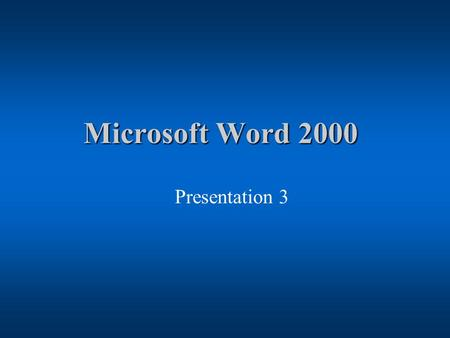 Microsoft Word 2000 Presentation 3 Microsoft Word Topics Wizards –Letters –Envelopes and Labels Quick Navigation of Documents –Keyboard short-cuts Editing.