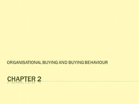 ORGANISATIONAL BUYING AND BUYING BEHAVIOUR. a)Straight rebuy  The buyer reorders something without any modifications. It is usually handled on a routine.