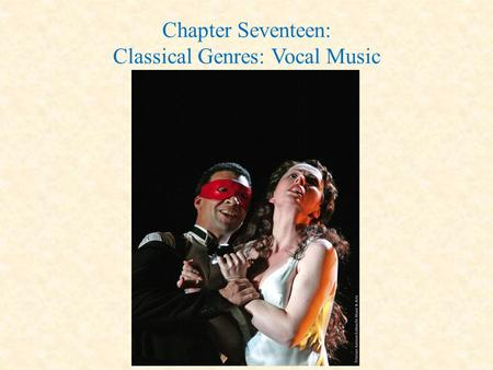 Chapter Seventeen: Classical Genres: Vocal Music.