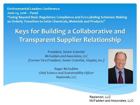 Keys for Building a Collaborative and Transparent Supplier Relationship President, Senior Scientist McFadden and Associates, LLC (Former Vice President,