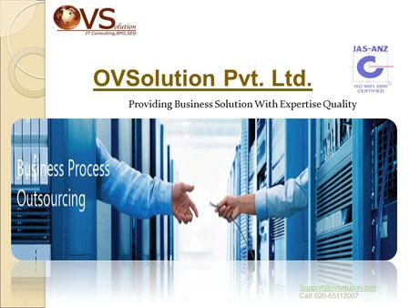 OVSolution Pvt. Ltd. Providing Business Solution With Expertise Quality Call: 020-65112007.