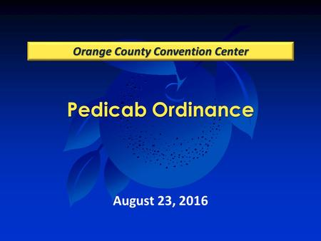 Pedicab Ordinance Orange County Convention Center August 23, 2016.