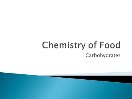 Carbohydrates.  Bonds of Carbon (C) & Water (H20)  Functions: ◦ Provide energy (#1 form) ◦ Assists in digestion/metabolism/oxi dation of fat  Excess.