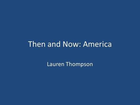 Then and Now: America Lauren Thompson. Do Now: Compare and Contrast these artworks.