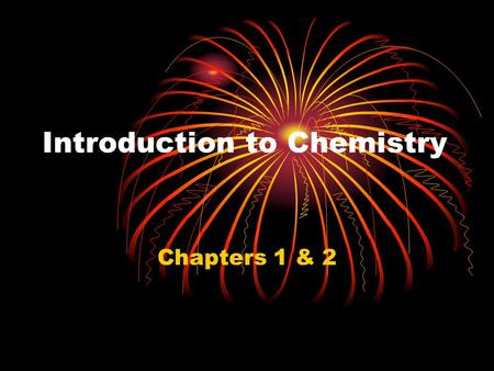 Introduction to Chemistry Chapters 1 & 2. Unit 1 Laboratory Management: pg 18-19 in textbook Experiments are designed for students to learn chemistry.
