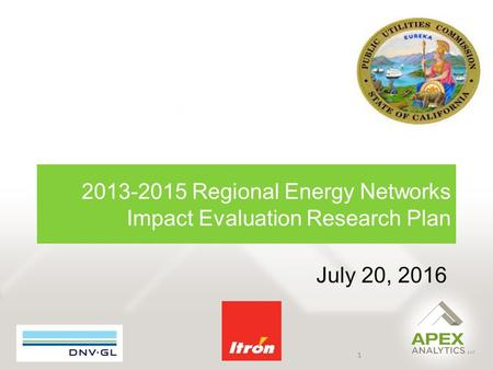 2013-2015 Regional Energy Networks Impact Evaluation Research Plan July 20, 2016 1.