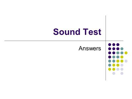 Sound Test Answers. Question 1 What is the frequency of the pendulum given the graph of its horizontal position as a function of time? Show your work.
