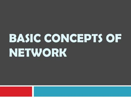 BASIC CONCEPTS OF NETWORK. INDEX  Definition & applications of computer network  Components of computer network  Network benefits  Disadvantages of.