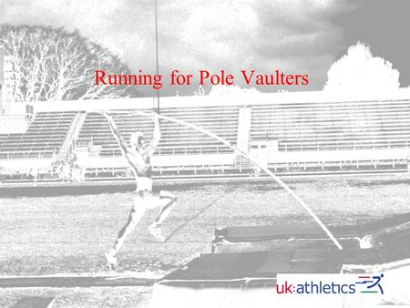 Running for Pole Vaulters. Running Running and Hurdle Drills Speed Speed Endurance Endurance Month %