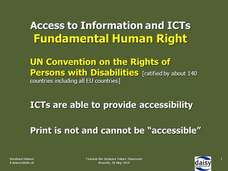 Access to Information and ICTs Fundamental Human Right UN Convention on the Rights of Persons with Disabilities [ratified by about 140 countries including.