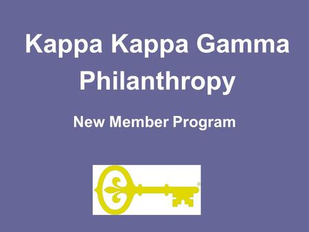 New Member Program Kappa Kappa Gamma Philanthropy.
