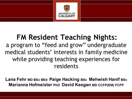 "FM Resident Teaching Nights: a program to ""feed and grow"" undergraduate medical students' interests in family medicine while providing teaching experiences."
