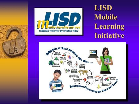 LISD Mobile Learning Initiative. mLISD Overview ♦ Why the mLISD Initiative ♦ Maintenance Fee/Support ♦ Lost/Stolen Device Fees ♦ Repairs for Accidental.