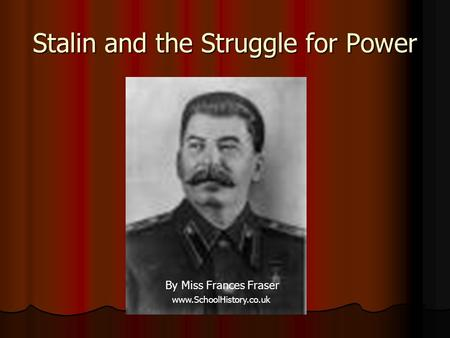 Stalin and the Struggle for Power By Miss Frances Fraser