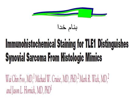 "بنام خدا. Synovial sarcomas include monophasic, biphasic, and poorly differentiated (""round cell"") variants. Monophasic synovial sarcoma shows considerable."