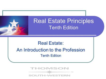 Real Estate Principles Tenth Edition Real Estate: An Introduction to the Profession Tenth Edition.