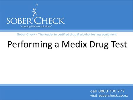 Performing a Medix Drug Test. 2 Equipment required for a Medix drug test 1.