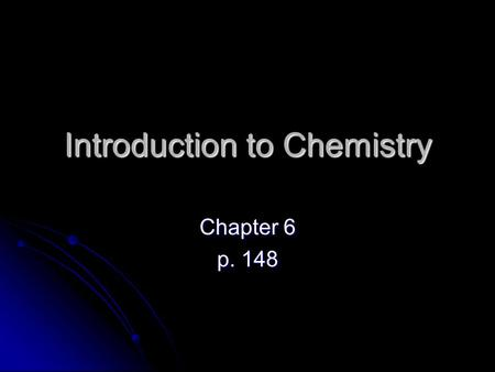 Introduction to Chemistry Chapter 6 p. 148. Exploration Question! Why are LIVING things so different from NONLIVING things. Why are LIVING things so different.