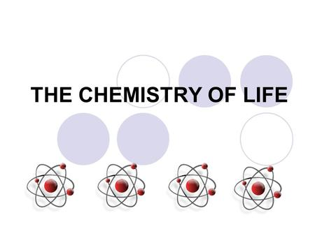 THE CHEMISTRY OF LIFE. Review/Background Information.