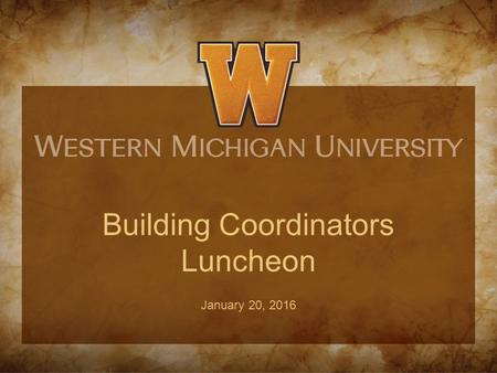 Building Coordinators Luncheon January 20, 2016. Agenda Welcome – Pete Strazdas and Jan Van Der Kley LUNCH Presentations Building Coordinator Custodial.