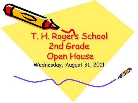 T. H. Rogers School 2nd Grade Open House Wednesday, August 31, 2011.
