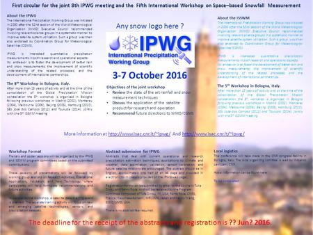 About the IPWG The International Precipitation Working Group was initiated in 2000 after the 52nd session of the World Meteorological Organization (WMO)