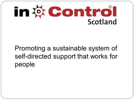 Promoting a sustainable system of self-directed support that works for people.
