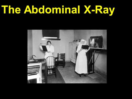The Abdominal X-Ray drmbajjeh. Contents: Normal Anatomy Types of Projection Assessing the Film Technical Qualities Gas containing structures Solid Organs.
