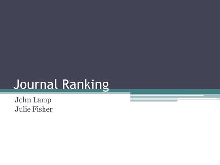 Journal Ranking John Lamp Julie Fisher. The process ACPHIS journal rankings have been supplied to the ERA ACPHIS journal ranking differ from some CORE.