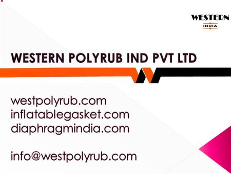 Company Overview Western polyrub india pvt ltd established in the year 1980 WE ARE LOCATED WHERE OUR CLIENTS NEED US In addition to our headquarters in.