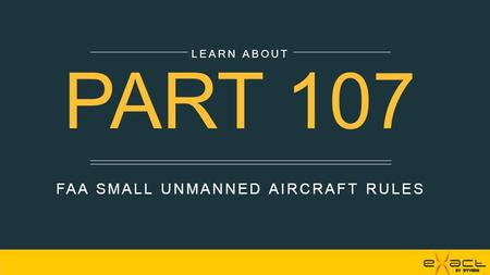 FAA SMALL UNMANNED AIRCRAFT RULES LEARN ABOUT PART 107.