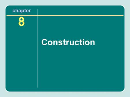 Chapter 8 Construction. Groundbreaking Before the construction begins, a ceremony is often held to recognize the official start of the project. This step,