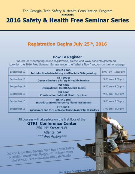 The Georgia Tech Safety & Health Consultation Program presents 2016 Safety & Health Free Seminar Series Did you know that Georgia Tech has a free Safety.