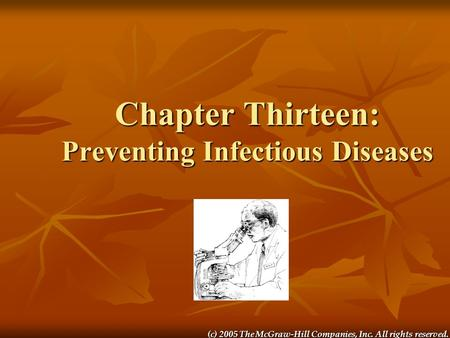 (c) 2005 The McGraw-Hill Companies, Inc. All rights reserved. Chapter Thirteen: Preventing Infectious Diseases.