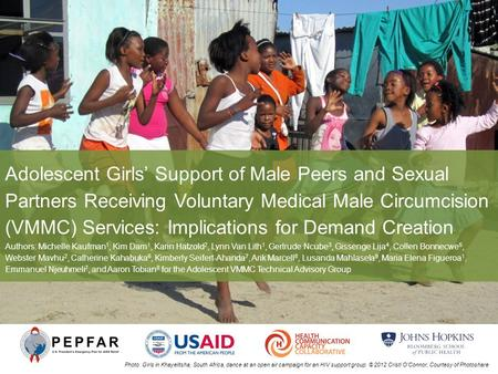 Adolescent Girls' Support of Male Peers and Sexual Partners Receiving Voluntary Medical Male Circumcision (VMMC) Services: Implications for Demand Creation.