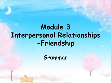 interpersonal relationship and true friend Survey of communication study/chapter 9 - interpersonal of the friends to explore a sexual relationship survey_of_communication_study/chapter_9.