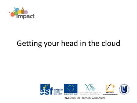 Getting your head in the cloud. Find Someone who Professional Development2 reads a blog. knows what the acronym ICT stands for. uses YouTube. has a blog.