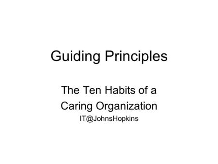 Guiding Principles The Ten Habits of a Caring Organization