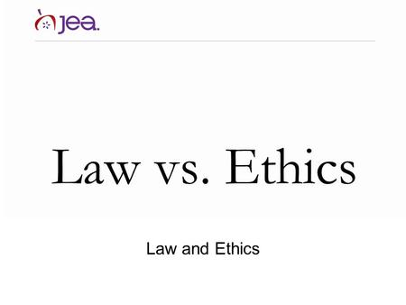 Law vs. Ethics Law and Ethics. Today's topic Today we're talking about the difference between law and ethics.