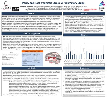 Parity and Post-traumatic Stress: A Preliminary Study Benjamin Reissman 1, Sharmilla Amirthalingam 1, Gabriella Deanne 1, Jackie Finik 1,2, Yoko Nomura,