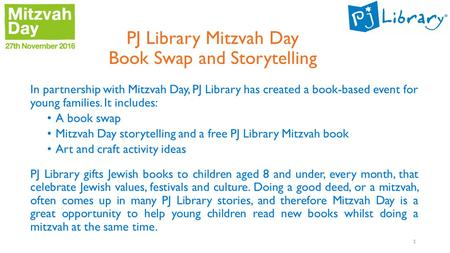 PJ Library Mitzvah Day Book Swap and Storytelling In partnership with Mitzvah Day, PJ Library has created a book-based event for young families. It includes: